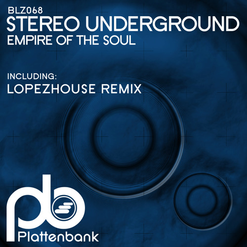 BLZ068 Stereo Underground - Empire Of The Soul Inc. Lopezhouse Remix