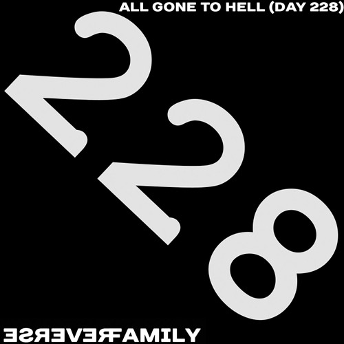 All gone to hell (day 228)