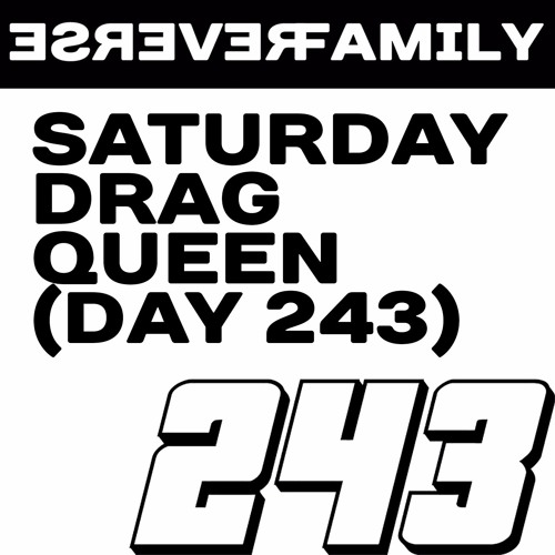 Saturday drag queen (day 243)