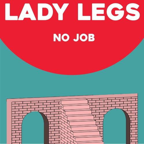 Lady Legs - No Job