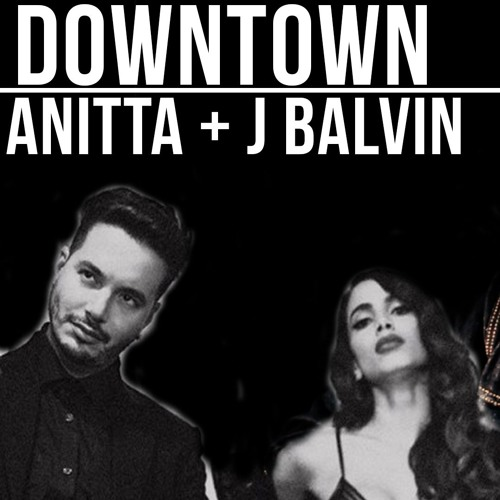 Baixar Anitta + J Balvin - Downtown (Anthony Lazaro Cover) [WITH VIDEO]