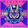 VOLAC - Walk Around | OUT NOW