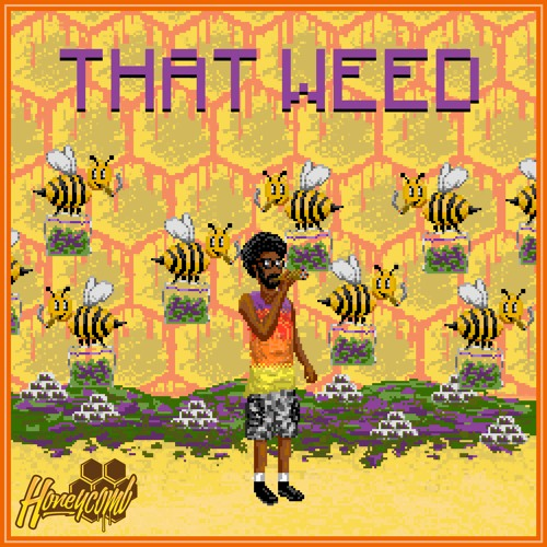 HONEYCOMB - THAT WEED