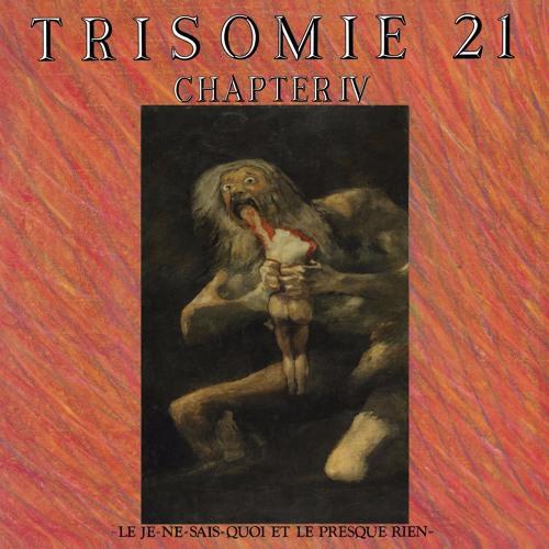 Trisomie 21 - Chapter IV 2xLP (snippets)