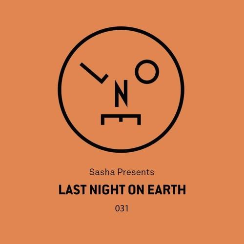 Sasha presents Last Night On Earth | Show 031 (November 2017)
