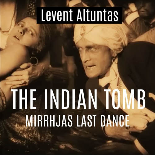 The Indian Tomb: Mirrjhas Last Dance