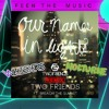 Two Friends FT. Breach The Summit - Our Names In Lights (WHISKERS & NOCTURNE REMIX)