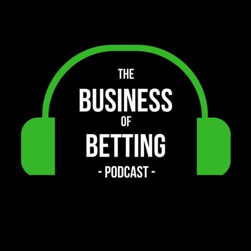 Business of Betting - Podcast -