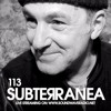 Subterranea 113 Uncle Dog 09-11-2017