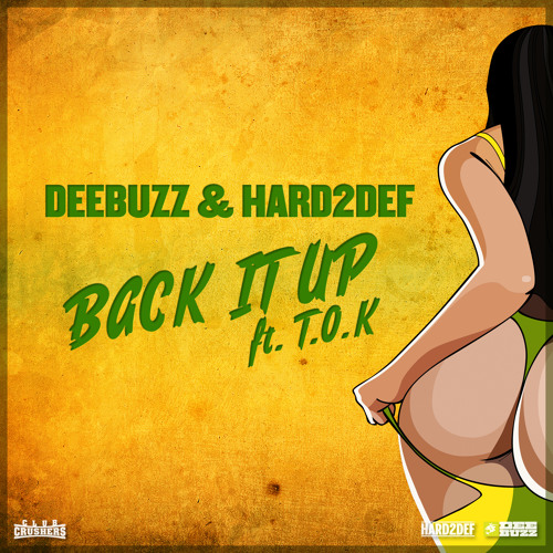 DeeBuzz & Hard2Def ft. T.O.K - Back it up (Dancehall 2017)