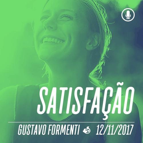 Satisfação - Gustavo Formeti - 12/11/2017