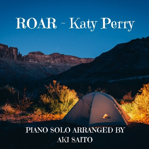 Roar-Katy Perry Aki's Piano Arrangement