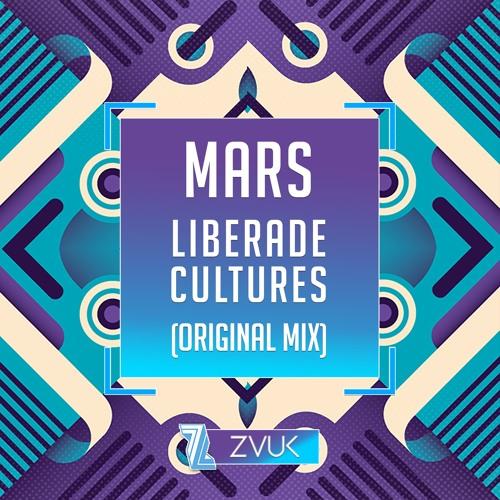 MARS -Liberade Cultures (Original Mix) Preview