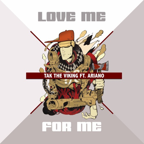 """Love Me For Me EP"" by Tak The Viking ft Ariano"