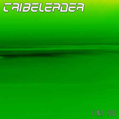 Tribeleader - Find You ()