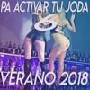 VERANO 2018 🌴 PA ACTIVAR TU JODA #6 💣 Perreo Brasileños, Puro Perreo, BOLICHERO MIX  DJ SOGA 2017