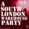A SOUTH LONDON WAREHOUSE PARTY - out now on BEATPORT