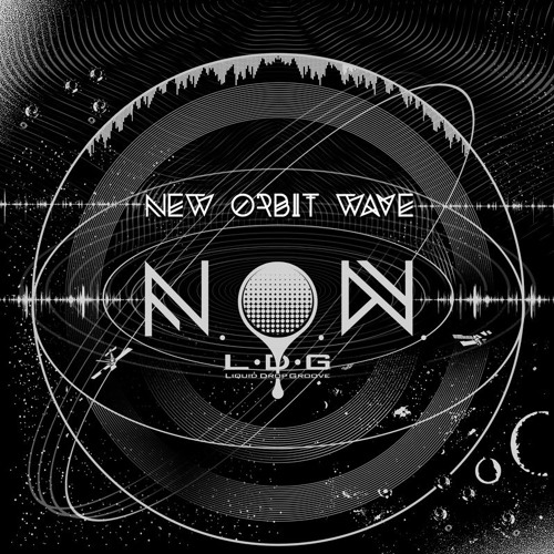 Liquid Drop Groove Records presents : N.O.W. V/A New Orbit Wave, compiled by Alex Tolstey