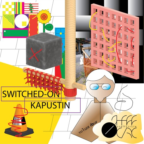 STAFFcirc Vol. 4 - Switched-On Kapustin
