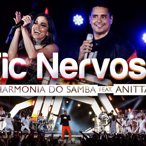 Harmonia do Samba feat. Anitta - Tic Nervoso