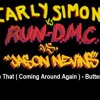 It's Like That ( Coming Around Again) - Carly Simon Vs Run DMC Vs Jason Nevins Butterfly Roof