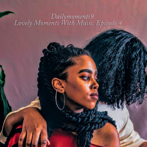 Lovely Moments With Music: Episode 4