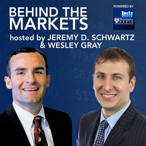 Behind the Markets Podcast: Wesley Gray, Andrew Weisman, & Rich Wiggins