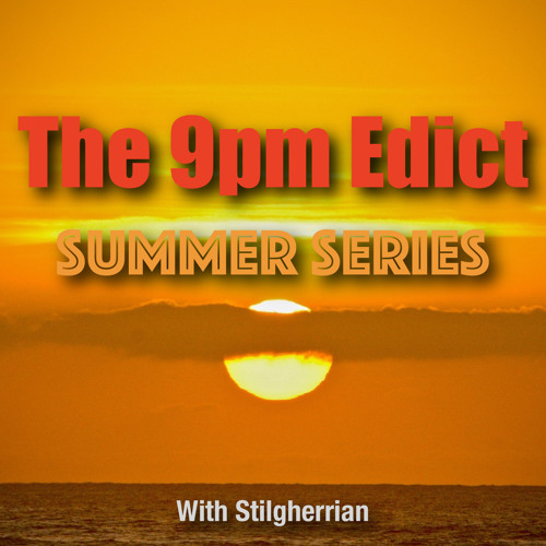 """Updating """"The 9pm Edict Summer Series"""""""