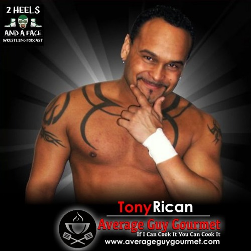 Special Guest Tony Rican - Cooking and Talking Wrestling
