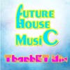 Future House Music Mixtape - (ThanhKT Mix Vol 1)[Free Download]