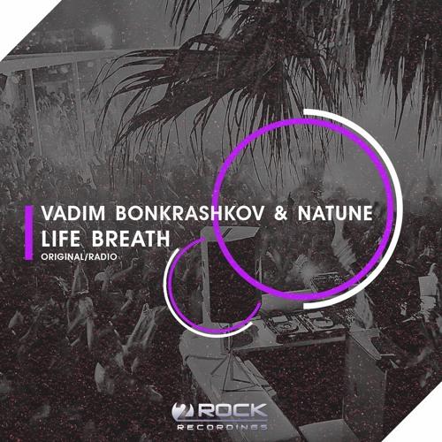 Vadim Bonkrashkov & Natune - Life Breath (Dub) [OUT NOW]