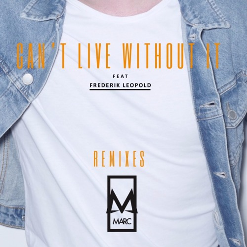 MARC Feat. Frederik Leopold - Cant Live Without It(LA Rush Radio Edit)