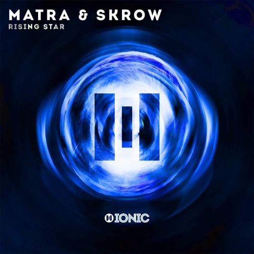 Matra & Skrow - Rising Star [OUT NOW]