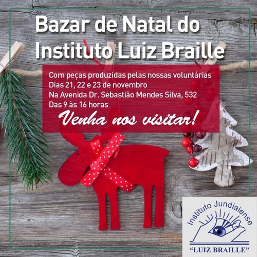Vice-presidente do Braille convida a população para o Bazar de Natal