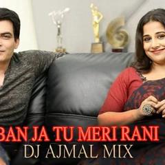 BanJa Tu Meri Rani - Remix - DJ AJMAL