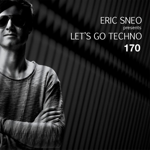 Let´s go Techno Podcast 170 with Eric Sneo