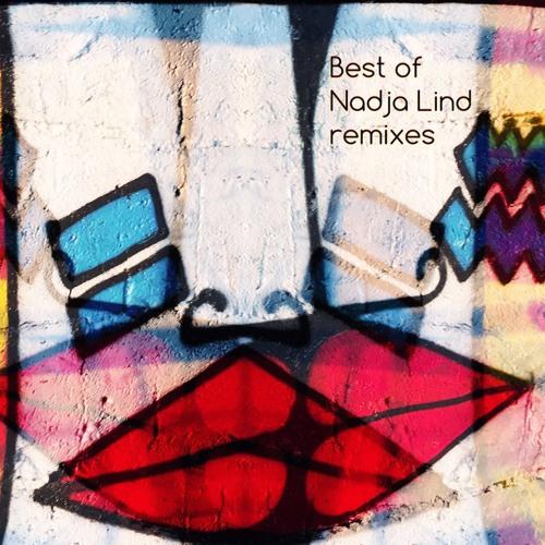 Best Of Nadja Lind Remixes (11 12 2017) by LUCIDFLOW on