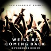 Calvin Harris Ft. Example - We'll Be Coming Back (Reverence Remix) Free Download