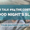 Car Talk #64 - The Cost Of A Good Night's Sleep