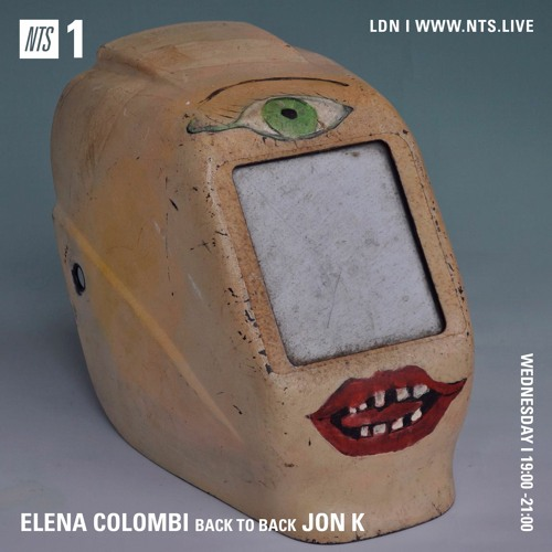 Elena Colombi back to back Jon K 15/11/17 - NTS Radio