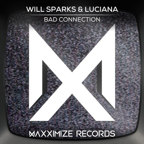 Will Sparks & Luciana - Bad Connection (Extended Mix)