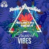 MUSIC PARADISE -Tropical Vibes- By AGUSTIN MESA