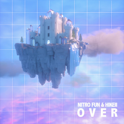 Nitro Fun & hikeii - Over