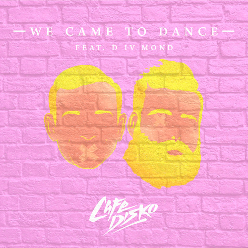 We Came To Dance (feat.  DIVMOND)