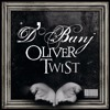 D Banj - Oliver Twist (Jack N Danny Remix)