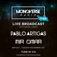 Monoverse Radio 100 with Mir Omar And Pablo Artigas