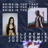 beibs in the trap (Juelz Remix)
