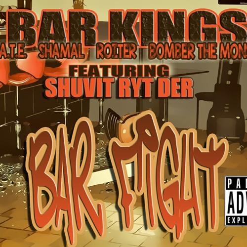 Bar Fight -(S.T.A.T.E., Shamal, Roiter & Bomber The Monster)Feat Shuvit Ryt Der Prod. by Shamal