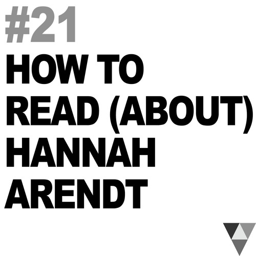How to Read (about) Hannah Arendt