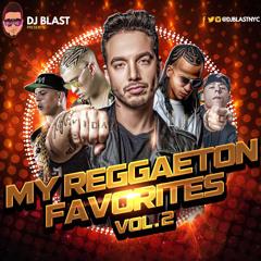 My Reggaeton Favorites Vol. 2 - DJ Blast
